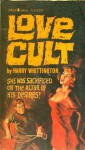Love Cult - Harry Whittington, James W. Lampp