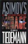 Mirage (New Isaac Asimov's Robot Mystery, #1) - Mark W. Tiedemann, Mark W. Tiedmann