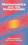 Mathematics and the Imagination - Edward Kasner, James R. Newman