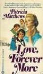Love, Forever More - Patricia Matthews