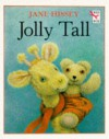 Jolly Tall - Jane Hissey