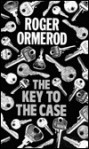 The Key to the Case - Roger Ormerod