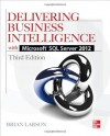 Delivering Business Intelligence with Microsoft SQL Server 2012 3 E - Brian Larson