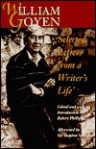 William Goyen: Selected Letters from a Writer's Life - William Goyen, Robert Phillips