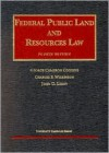 Coggins, Wilkinson, & Leshy's Federal Public Land and Resources Law, 4th (University Casebook Series®) (University Casebook Series) - George Cameron Coggins, Charles F. Wilkinson, John D. Leshy