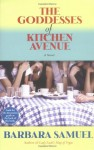 The Goddesses of Kitchen Avenue - Barbara Samuel