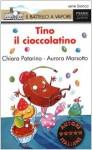 Tino Il Cioccolatino - Chiara Patarino, Desideria Guicciardini