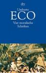 Vier moralische Schriften - Umberto Eco