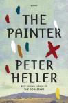 The Painter: A novel - Peter Heller