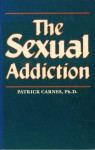 The Sexual Addiction - Patrick J. Carnes