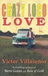 Crazy Loco Love - Victor Villaseñor