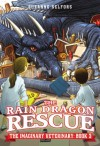 The Rain Dragon Rescue - Suzanne Selfors, Dan Santat