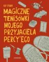 Magiczne tenisówki mojego przyjaciela Percy'ego - Katarzyna Skalska, Ulf Stark, Magdalena Kucharska