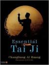 Essential Tai Ji - Chungliang Al Huang