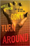 Don't Turn Around (PERSEF0NE, #1) - Michelle Gagnon