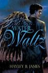 Water Waltz (Elemental Attraction) - Hayley B. James
