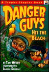 Danger Guys Hit the Beach - Tony Abbott, Joanne Scribner