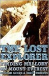The Lost Explorer: Finding Mallory On Mount Everest - Conrad Anker, David Roberts