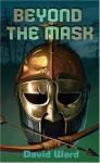 Beyond The Mask - David Ward