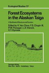 Forest Ecosystems in the Alaskan Taiga: A Synthesis of Structure and Function - Keith van Cleve, F.S. III Chapin, P. W. Flanagan