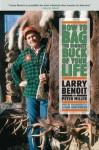 How to Bag the Biggest Buck of Your Life - Larry Benoit, Peter Miller