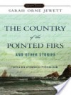 The Country of Pointed Firs and Other Stories - Sarah Orne Jewett