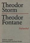 Theodor Storm - Theodor Fontane: Briefwechsel - Theodor Storm, Theodor Fontane, Jacob Steiner