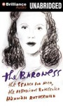 The Baroness: The Search for Nica, the Rebellious Rothschild - Hannah Rothschild