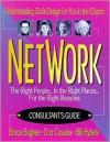 Network The Right People. . .In the Right Places. . .For the Right Reasons - Bruce L. Bugbee, Bill Hybels, Don Cousins