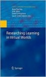 Researching Learning In Virtual Worlds (Human Computer Interaction Series) - Anna Peachey, Julia Gillen, Daniel Livingstone, Sarah Smith-Robbins, Peachey Anna