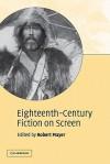 Eighteenth-Century Fiction on Screen - Robert Mayer