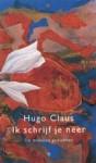 Ik schrijf je neer - Hugo Claus