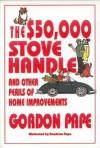 $50 000 Stove Handle - Pape