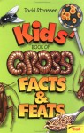 Kids' Book of Gross Facts & Feats - Todd Strasser