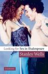 Looking for Sex in Shakespeare - Stanley Wells