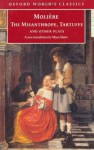 The Misanthrope, Tartuffe, and Other Plays (Oxford World's Classics) - Molière, Maya Slater