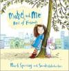 Mabel and Me Best of Friends - Mark Sperring, Sarah Warburton