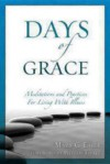 Days of Grace: Meditation and Practices for Living with Illness - Mary Earle, Phyllis A. Tickle