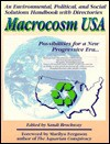 Macrocosm USA: Possibilities for a New Progressive Era: An Environmental, Political, and Social Solutions Handbook With Directories - Sandi Brockway