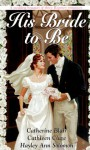 His Bride to Be (Zebra Regency Romance) - Catherine Blair, Hayley Ann Solomon