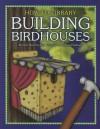 Building Birdhouses - Dana Meachen Rau