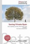 Saving Private Ryan - Lambert M. Surhone, VDM Publishing, Susan F. Marseken