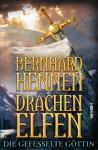 Die gefesselte Göttin (Drachenelfen #3) - Bernhard Hennen