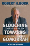 Slouching Towards Gomorrah: Modern Liberalism and American Decline (Audiocd) - Robert H. Bork, Barrett Whitener
