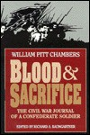 Blood & Sacrifice: The Civil War Journal of a Confederate Soldier - Richard A. Baumgartner