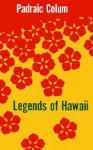 Legends of Hawaii - Padraic Colum