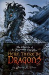 Here, There Be Dragons - James A. Owen