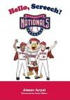 Hello, Screech!: Washington Nationals - Aimee Aryal, Justin Hilton
