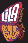 Lila: An Inquiry Into Morals. Robert M. Pirsig - Robert M. Pirsig