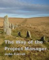 The Way of the Project Manager - John Carroll